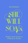 She Will Soar : Bright brave poems about escape and freedom by women - Book