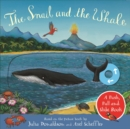 The Snail and the Whale: A Push, Pull and Slide Book - Book