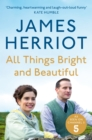 All Things Bright and Beautiful : The Classic Memoirs of a Yorkshire Country Vet - Book