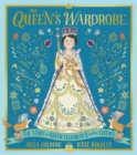 The Queen's Wardrobe : The Story of Queen Elizabeth II and Her Clothes - Book