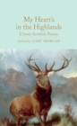 My Heart's In the Highlands : Classic Scottish Poems - Book