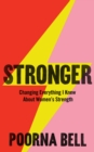 Stronger : Changing Everything I Knew About Women's Strength - Book