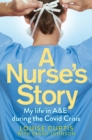 A Nurse's Story : My Life in A&E During the Covid Crisis - Book