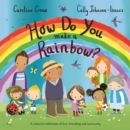 How Do You Make a Rainbow? - Book