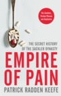 Empire of Pain : The Secret History of the Sackler Dynasty - Book