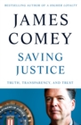 Saving Justice : Truth, Transparency, and Trust - Book