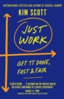 Just Work : Get it Done, Fast and Fair - Book