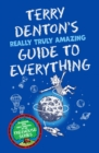 Terry Denton's Really Truly Amazing Guide to Everything - Book