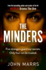 The Minders : Five strangers guard our secrets. Four can be trusted. - Book