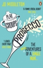 Playgroups and Prosecco : The (mis)adventures of a single mum - Book