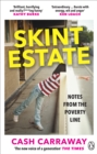 Skint Estate : Notes from the Poverty Line - Book