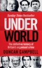 Underworld : The definitive history of Britain's organised crime - Book