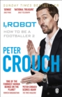 I, Robot : How to Be a Footballer 2 - Book
