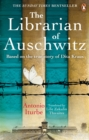 The Librarian of Auschwitz : The heart-breaking international bestseller based on the incredible true story of Dita Kraus - Book