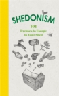Shedonism : 101 Excuses to Escape to Your Shed - Book