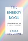 The Energy Book : Supercharge your life by healing your energy - Book