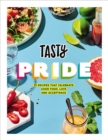 Tasty Pride : 75 recipes that celebrate good food, love and acceptance - Book