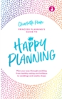 Happy Planning : Plan your way through anything, from healthy eating and holidays to weddings and weekly shops - Book