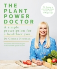 The Plant Power Doctor : A simple prescription for a healthier you (Includes delicious recipes to transform your health) - Book
