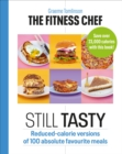The Fitness Chef: Still Tasty : Reduced-calorie versions of 100 absolute favourite meals - Book