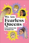 We Are Fearless Queens: Killer clapbacks from modern icons - Book