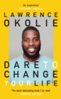 Dare to Change Your Life - Book