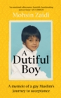 A Dutiful Boy : A memoir of a gay Muslim's journey to acceptance - Book