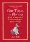 Our Times in Rhymes : Being a Prosodical Chronicle of Our Damnable Age - Book