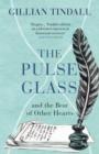 The Pulse Glass : And the beat of other hearts - Book