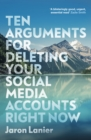 Ten Arguments For Deleting Your Social Media Accounts Right Now - Book