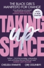Taking Up Space : The Black Girl s Manifesto for Change - eBook