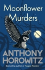 Moonflower Murders : by the global bestselling author of Magpie Murders - Book