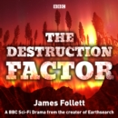 The Destruction Factor : A BBC Sci-Fi Drama from the creator of Earthsearch - eAudiobook