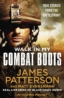Walk in My Combat Boots : True Stories from the Battlefront - Book
