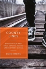 County Lines : Exploitation and Drug Dealing among Urban Street Gangs - Book