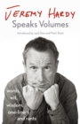 Jeremy Hardy Speaks Volumes : words, wit, wisdom, one-liners and rants - Book