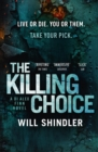 The Killing Choice : Sunday Times Crime Book of the Month  Riveting - eBook