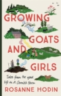 Growing Goats and Girls : Living the Good Life on a Cornish Farm - Book