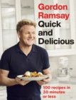 Gordon Ramsay Quick & Delicious : 100 recipes in 30 minutes or less - Book
