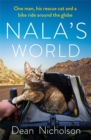Nala's World : One man, his rescue cat and a bike ride around the globe - Book