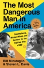 The Most Dangerous Man in America : Timothy Leary, Richard Nixon and the Hunt for the Fugitive King of LSD - Book