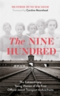 The Nine Hundred : The Extraordinary Young Women of the First Official Jewish Transport to Auschwitz - Book