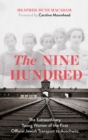 The Nine Hundred : The Extraordinary Young Women of the First Official Jewish Transport to Auschwitz - eBook