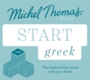 Start Greek (Learn Greek with the Michel Thomas Method) : Beginner Greek audio course - Book