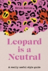 Leopard is a Neutral : A Really Useful Style Guide - eBook
