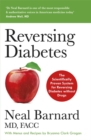 Reversing Diabetes : The Scientifically Proven System for Reversing Diabetes without Drugs - Book
