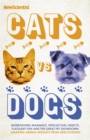 Cats vs Dogs : Misbehaving mammals, intellectual insects, flatulent fish and the great pet showndown - Book
