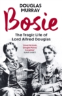 Bosie : A Biography of Lord Alfred Douglas - Book