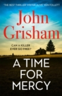 A Time for Mercy : John Grisham s latest no. 1 bestseller - eBook