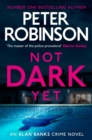 Not Dark Yet : DCI Banks 27 - eBook
